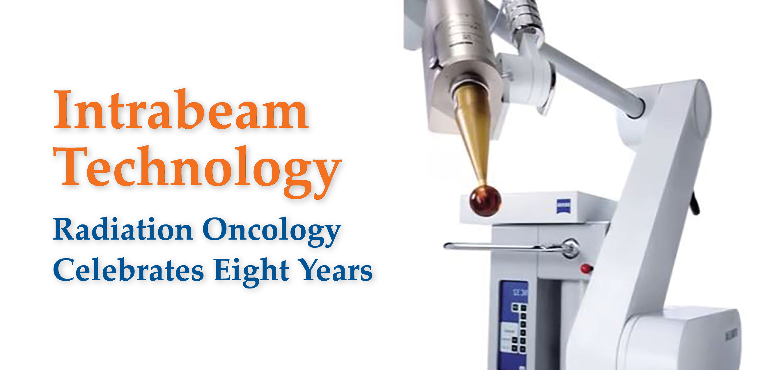 Radiation Oncology Celebrates Eight Years Of Intrabeam